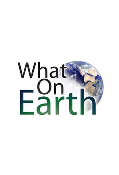 TV ratings for What On Earth? in South Africa. Science Channel TV series