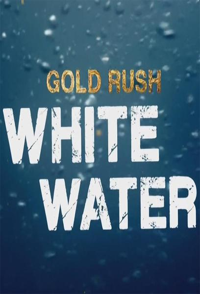 TV ratings for Gold Rush: White Water in the United States. Discovery Channel TV series