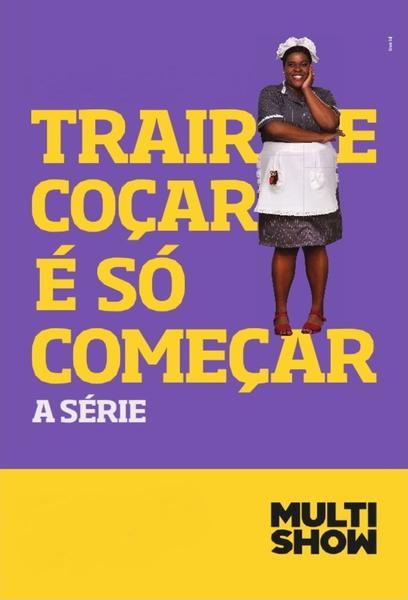 TV ratings for Trair E Coçar É Só Começar in Spain. Multishow TV series