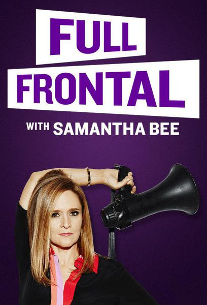 TV ratings for Full Frontal With Samantha Bee in India. TBS TV series