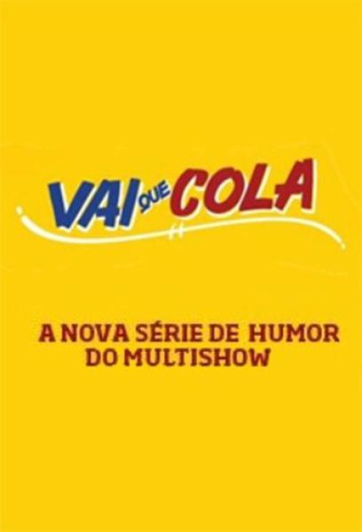 TV ratings for Vai Que Cola in Brazil. Multishow TV series